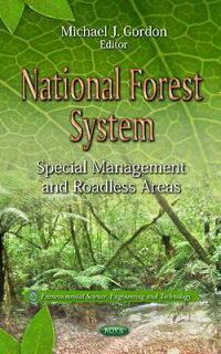 NationalForestSystem:SpecialManagementandRoadlessAreas[KristinaAlexander]