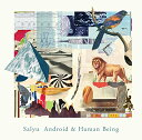 Android & Human Being (初回限定盤 2CD) [ Salyu ]