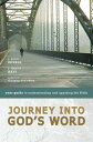 Journey Into God's Word: Your Guide to Understanding and Applying the Bible JOURNEY INTO GODS WORD
