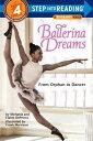 Ballerina Dreams: From Orphan to Dancer BALLERINA