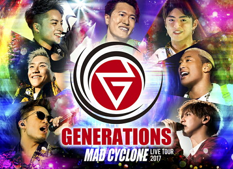 GENERATIONS LIVE TOUR 2017 MAD CYCLONE(初回生産限定) [ GENERATIONS from EXILE TRIBE ]