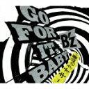 【送料無料】【予約CDエントリーでポイント5倍対象商品】【今週の10倍ー1】GO FOR IT, BABY -キオクの山脈ー