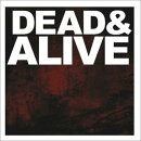 ��͢���ס�Dead & Alive (+dvd)
