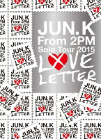 "Jun. K (From 2PM) Solo Tour 2015 ""LOVE LETTER"