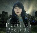 Destiny's Prelude (劇場版アニメ「魔法少女リリカルなのはReflection」主題