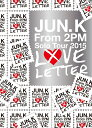 "Jun. K (From 2PM) Solo Tour 2015 ""LOVE LETTER"" in MAKUHARI MESSE【Blu-ray】 [ Jun...."