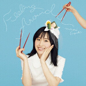 FEELING AROUND (初回限定盤 CD+DVD) [ 鈴木みのり ]