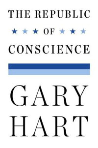 TheRepublicofConscience[GaryHart]