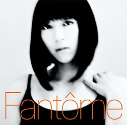Fantome [ <strong>宇多田ヒカル</strong> ]