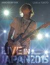JANG KEUN SUK LIVE IN JAPAN 2015【Blu-ray】 [ チャン・グンソク ]