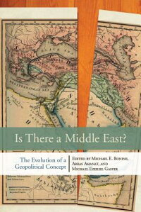 IsThereaMiddleEast?:TheEvolutionofaGeopoliticalConcept