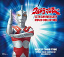 ウルトラマンA 45TH ANNIVERSARY MUSIC COLLECTION [ 冬木透 ]