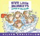 Five Little Monkeys Jump in the Bath 5 LITTLE MONKEYS JUMP IN THE B (Five Little Monkeys) [ Eileen Christelow ]