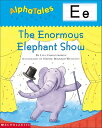 Alphatales (Letter E: The Enormous Elephant Show): A Series of 26 Irresistible Animal Storybooks Tha [ Liza Charlesworth ]