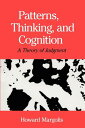 Patterns, Thinking, and Cognition: A Theory of Judgment PATTERNS THINKING & COGNITION