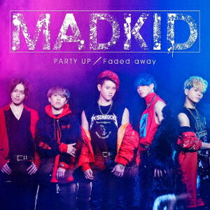 PARTY UP/Faded away [ MADKID ]