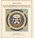 Navajo Sandpaintings (Revised) NAVAJO SANDPAINTINGS (REVISED) [ Mark Bahti ]