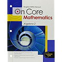 Houghton Mifflin Harcourt on Core Mathematics: Student Worktext Algebra 2 2012 HMH ON CORE MATHEMATICS (Houghton Mifflin Harcourt on Core Mathematics)