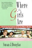 【】Where the Girls Are: Growing Up Female with the Mass Media [ Susan Douglas ]