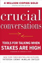 Crucial Conversations: Tools for Talking When Stakes Are High, Second Edition CRUCIAL CONVERSATIONS TOOLS FO [ Kerry Patterson ]