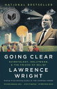 Going Clear: Scientology, Hollywood, and the Prison of Belief GOING CLEAR Lawrence Wright