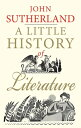 A Little History of Literature LITTLE HIST OF LITERATURE (Little Histories)