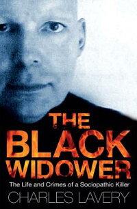 TheBlackWidower:TheLifeandCrimesofaSociopathicKiller[CharlesLavery]