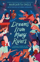 Dreams from Many Rivers: A Hispanic History of the United States Told in Poems DREAMS FROM MANY RIVERS [ Margarita Engle ]
