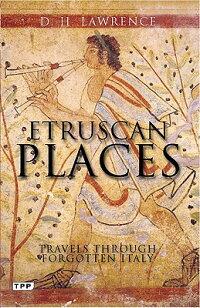 EtruscanPlaces:TravelsThroughForgottenItaly