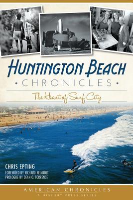 Huntington Beach Chronicles: The Heart of Surf City