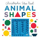Animal Shapes ANIMAL SHAPES-BOARD [ Christopher Silas Neal ]