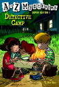 A to Z Mysteries Super Edition 1: Detective Camp A TO Z MYST SUPER #01 A TO Z M (A to Z Mysteries Super Editions)