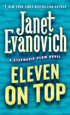 Eleven on Top 11 ON TOP (Stephanie Plum Novels) [ Janet Evanovich ]
