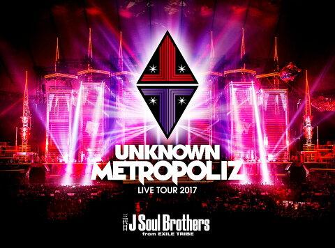 """三代目 J Soul Brothers LIVE TOUR 2017 """"UNKNOWN METROPOLIZ"""" [ 三代目 J Soul Brothers from EXILE TRIBE ]"""