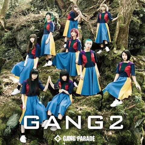 GANG 2 [ GANG PARADE ]