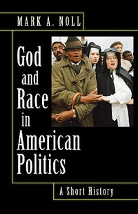 God_and_Race_in_American_Polit