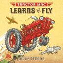 樂天商城 - Tractor Mac Learns to Fly TRACTOR MAC LEARNS TO FLY (Tractor Mac) [ Billy Steers ]