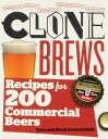 Clonebrews, 2nd Edition: Recipes for 200 Commercial Beers CLONEBREWS 2ND /E SECOND EDITI [ Tess Szamatulski ]