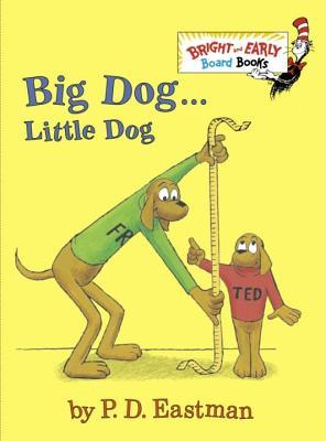 Big Dog . . . Little Dog BIG DOG LITTLE DOG-BOARD (Bright & Early Board Books) [ P. D. Eastman ]