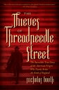 The Thieves of Threadneedle Street: The Incredible True Story of the American Forgers Who Nearly Bro THIEVES OF THREADNEEDLE STREET Nicholas Booth