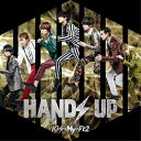 HANDS UP (初回盤A CD+DVD) [ Kis-My-Ft2 ]