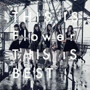THIS IS Flower THIS IS BEST (2CD��2Blu-ray)