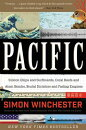 Pacific: Silicon Chips and Surfboards, Coral Reefs and Atom Bombs, Brutal Dictators and Fading Empir