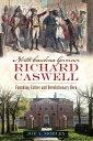 書, 雜誌, 漫畫 - North Carolina Governor Richard Caswell: Founding Father and Revolutionary Hero NORTH CAROLINA GOVERNOR RICHAR [ Joe A. Mobley ]