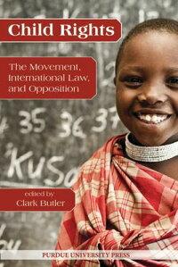 ChildRights:TheMovement,InternationalLaw,andOpposition