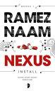 Nexus: Nexus ARC Book 1 NEXUS (Nexus ARC) [ Ramez Naam ]