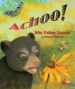 Achoo! Why Pollen Counts ACHOO WHY POLLEN COUNTS [ Shennen Bersani ]
