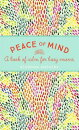 Peace of Mind: A Book of Calm for Busy Mums