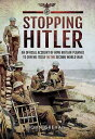 Stopping Hitler: An Official Account of How Britain Planned to Defend Itself in the Second World War STOPPING HITLER [ Captain Graeme Chamley Wynne ]