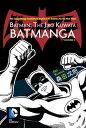 Batman: The Jiro Kuwata Batmanga Vol. 2: The Classic Manga Available in English in Its Entirety for BATMAN THE JIRO KUWATA BATMANG [ Jiro Kuwata ]